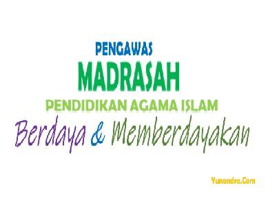 Kajian Pengawas Madrasah di Yunandra.Com